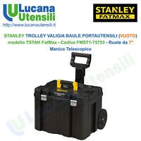 STANLEY FATMAX TROLLEY VALIGIA BAULE (VUOTO) modello FMST1-75753 PORTAUTENSILI