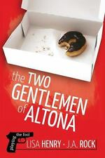The Two Gentlemen of Altona : Playing the Fool by J. A. Rock and Lisa Henry...