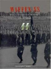 Waffen-Ss: The Illustrated History 1923-1945 by Christopher Ailsby (1998) HC 1st