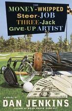 The Money-Whipped Steer-Job Three-Jack Give-Up Artist: A Novel Jenkins, Dan Har