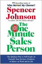 The One Minute Sales Person : The Quickest Way to Sell People on Yourself,...