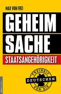 Geheimsache Staatsangehörigkeit (Buch) Jan van Helsing u. Max von Frei