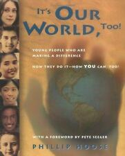 It's Our World, Too!: Young People Who Are Making a Difference: How They Do It