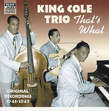 CD 20T KING COLE TRIO THAT'S WHAT ORIGINAL 1943-1947 RECORDINGS BEST OF 2006