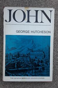 John by George Hutcheson, (large hardback) Banner of Truth 1972