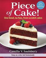 Piece of Cake!: One-Bowl, No-Fuss, From-Scratch Cakes  VeryGood