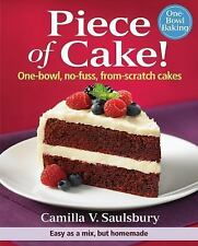 Piece of Cake!: One-Bowl, No-Fuss, From-Scratch Cakes, Saulsbury, Camilla  Book