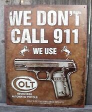 Sign We Dont Call 911 We Use Colt M1911 Fire Arm Pistol New Metal 12 1/2x16 inch