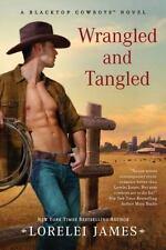 Blacktop Cowboys Novel: Wrangled and Tangled : A Blacktop Cowboys Novel 3 by Lor