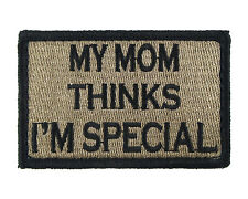 My Mom Thinks I'm Special Coyote & Black Hook & Loop Embroidered Morale Tags