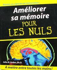 Améliorer sa mémoire pour les Nuls - John  B. Arden - First 2007