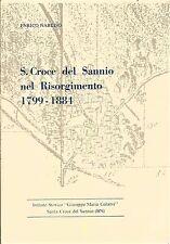 S. CROCE DEL SANNIO NEL RISORGIMENTO 1799 1884 di E.Narciso 1984 ist.storico *