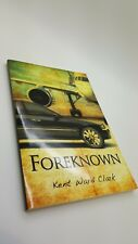 Foreknown by Kent Ward Clark (English) Paperback Book