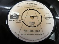 """PROMO 1976 7"""" PRIVATE STOCK PVT71 45rpm NATURAL GAS """"THE RIGHT TIME"""" N.MINT!"""