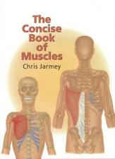 The Concise Book of Muscles,Chris Jarmey,Amanda Williams