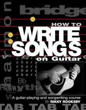 How to Write Songs on Guitar: A Guitar-Playing and Songwriting Course-ExLibrary