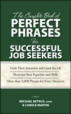 The Complete Book of Perfect Phrases for Successful Job Seekers by Robert...