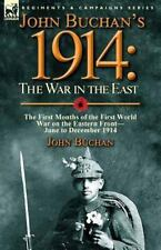 John Buchan's 1914: The War in the East-The First Months of the First World War