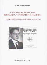 C.A. Pedretti - L'idealismo pratico di Richard N. Coudenhove-KALERGI