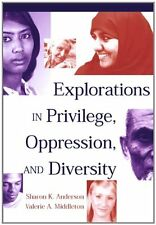 Explorations in Privilege, Oppression and Diversity by Sharon K. Anderson, Valer