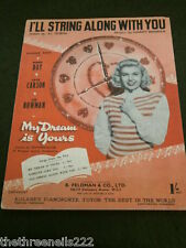 ORIGINAL SHEET MUSIC - I'LL STRING ALONG WITH YOU - MY DREAM IS YOURS  DORIS DAY