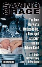 Saving Grace: The True Story of a Mother-to-Be, a Deranged Attacker, a-ExLibrary