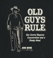 Old Guys Rule John Wayne Gun Control Requires Concentration And A Steady Hand 3X