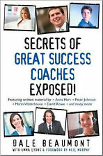 Secrets of Great Success Coaches Exposed! by Dale Beaumont (Paperback, 2007)