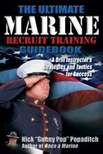 Ultimate Marine Recruit Training Guidebook by Nick Popaditch (2012, Paperback)