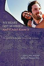 My Heart Got Married and I Didn't Know It by Jobe, Lora C.