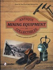 Antique Mining Equipment and Collectibles by Ron Bommarito and David W....