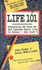 Life 101 : Everything We Wish We Had Learned about Life in School But Didn't by