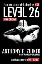 FROM THE VISIONARY CREATOR OF CSI LEVEL 26 DARK ORIGENS BY ANTHONY E. ZUIKER