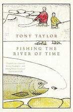 Fishing the River of Time by Tony Taylor (2013, Paperback)