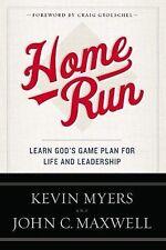 Home Run by John C Maxwell Kevin Myers Christian Life Church Leadership Book