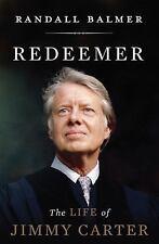 Redeemer: The Life of Jimmy Carter, Balmer, Randall, Good Books