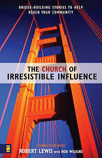 The Church of Irresistible Influence: Bridge-Building Stories to Help-ExLibrary