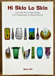 Hi Sklo Lo Sklo - Czech Glass Post War Design Book by Mark Hill (out of print)