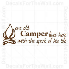 One Old Camper Lives Here With the Spark of Life Camping Wall Decal Vinyl S18