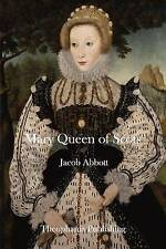 Mary Queen of Scots by Abbott, Jacob 9781515365600 -Paperback