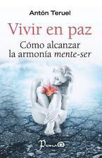 Vivir en Paz : Como Alcanzar la Armonia Mente-Ser by Anton Teruel (2014,...