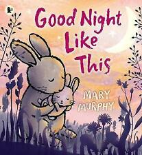 Good Night Like This by Mary Murphy (Paperback, 2016) walker book