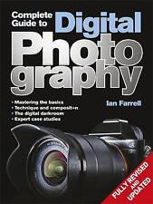 Complete Guide to Digital Photography, Farrell, Ian, Excellent