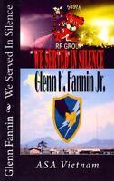 We Served in Silence, Paperback by Fannin, Glenn K., Jr., ISBN 1480239666, IS...
