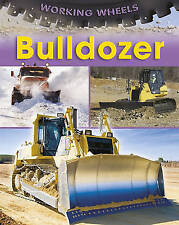 Bulldozer (Working Wheels) by Savery, Annabel