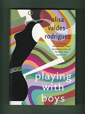 Playing with Boys: A Novel by Alisa Valdes-Rodriguez (2004, Hardcover)