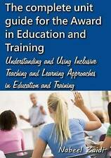 The complete unit guide for the Award in Education and Training: Understanding a