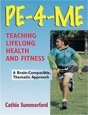 Pe-4-Me: Teaching Lifelong Health and Fitness-ExLibrary