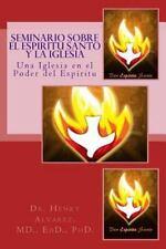 Seminario Sobre el Espiritu Santo y la Iglesia : Una Iglesia en el Poder Del...