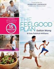 The Feelgood Plan: Happier, Healthier & Slimmer in 15 Minutes a Day by Wong, Da